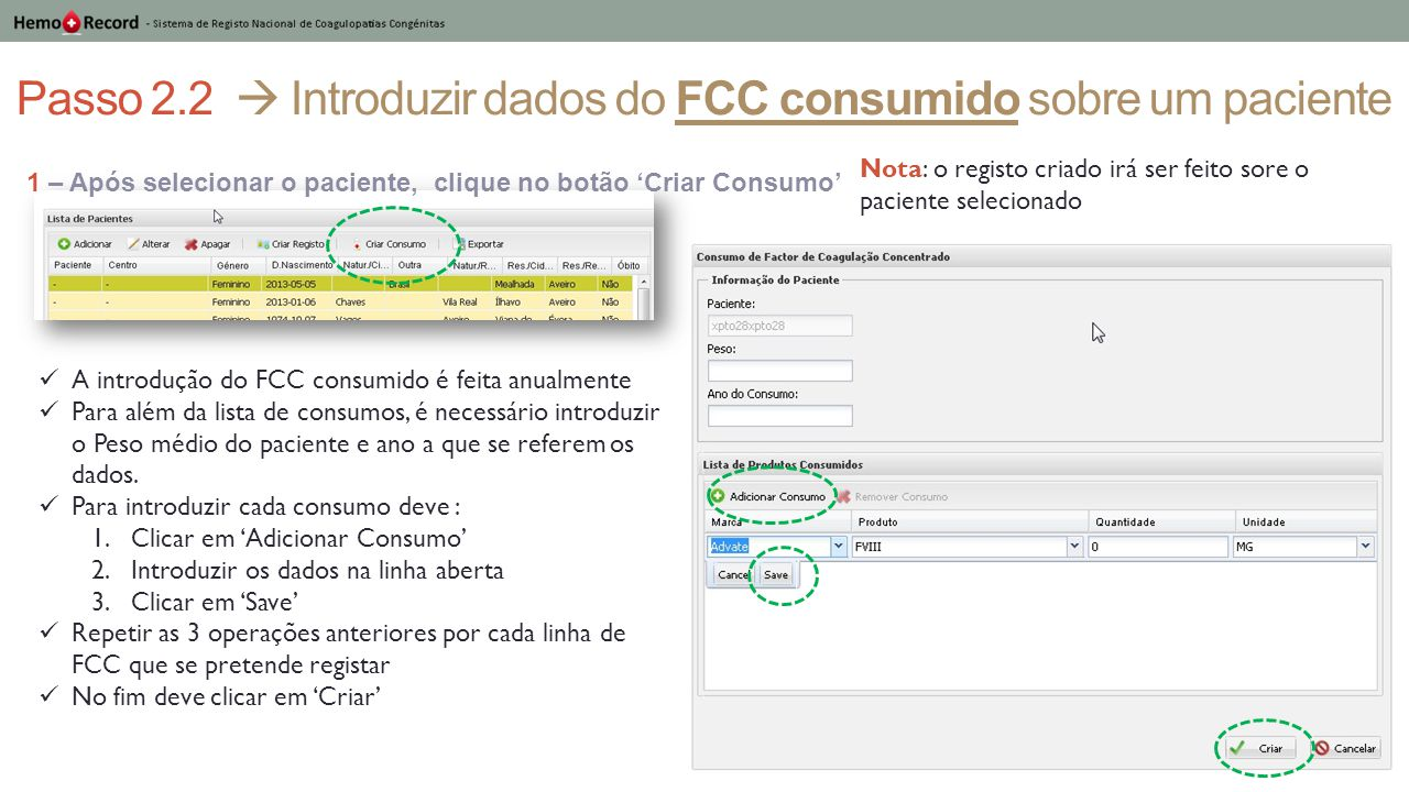 Passo 2.2  Introduzir dados do FCC consumido sobre um paciente 1 – Após selecionar o paciente, clique no botão 'Criar Consumo' Nota: o registo criado