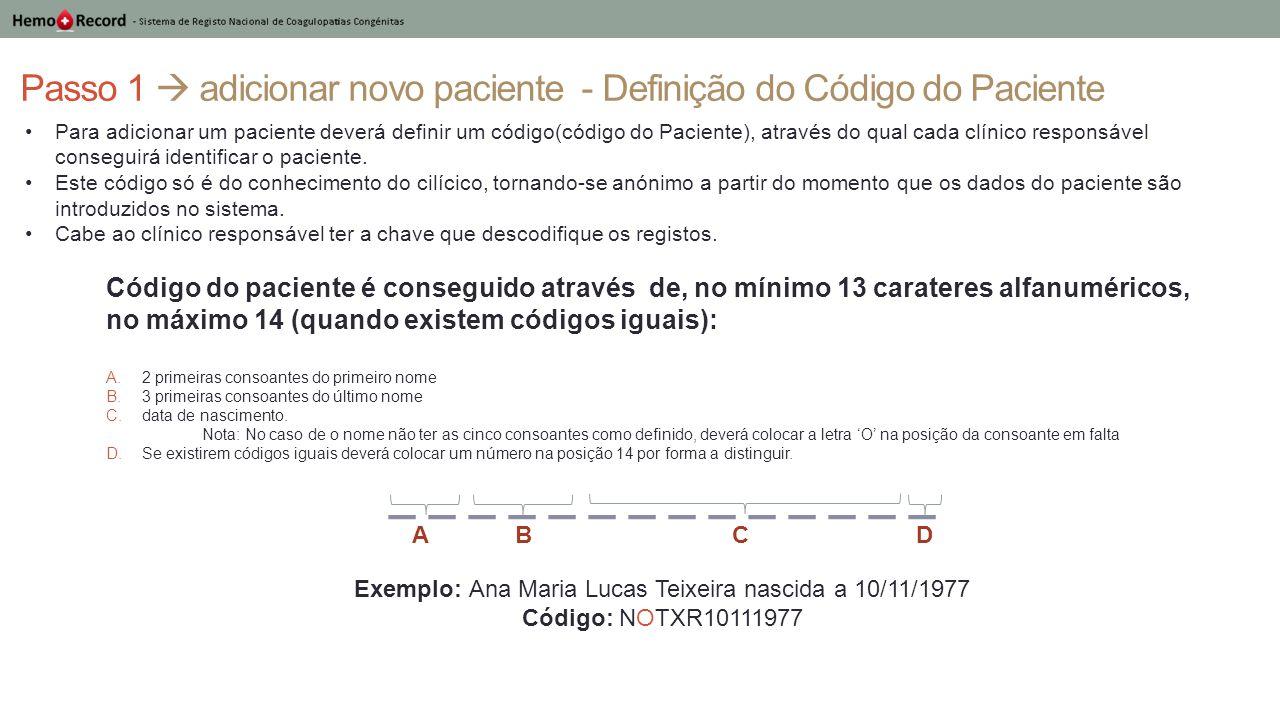 Passo 1  adicionar novo paciente - Definição do Código do Paciente A B C D Para adicionar um paciente deverá definir um código(código do Paciente), a