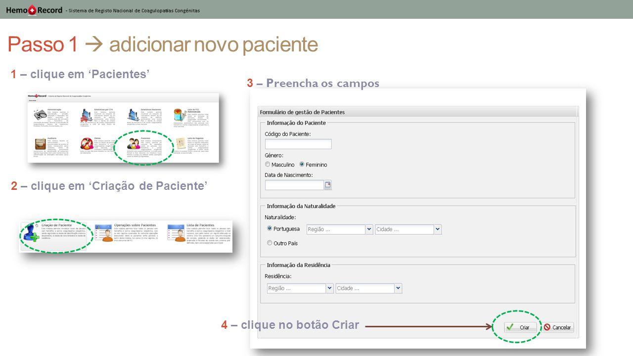 Passo 1  adicionar novo paciente 1 – clique em 'Pacientes' 4 – clique no botão Criar 3 – Preencha os campos 2 – clique em 'Criação de Paciente'