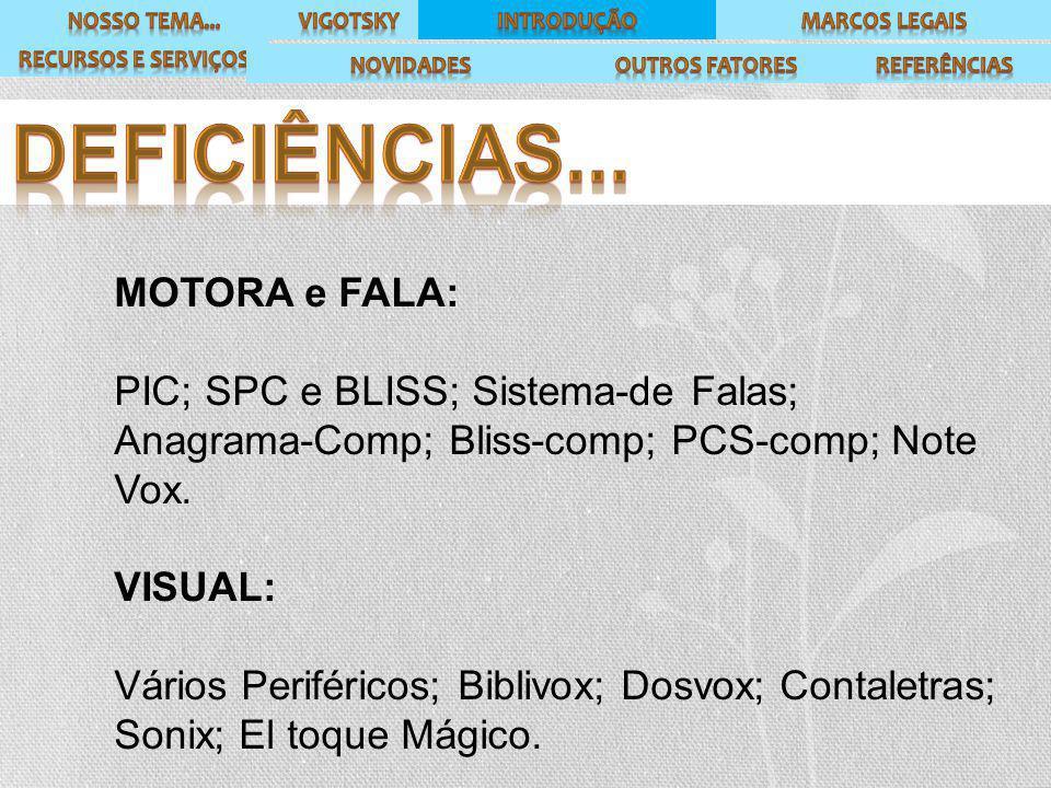 MOTORA e FALA: PIC; SPC e BLISS; Sistema-de Falas; Anagrama-Comp; Bliss-comp; PCS-comp; Note Vox.
