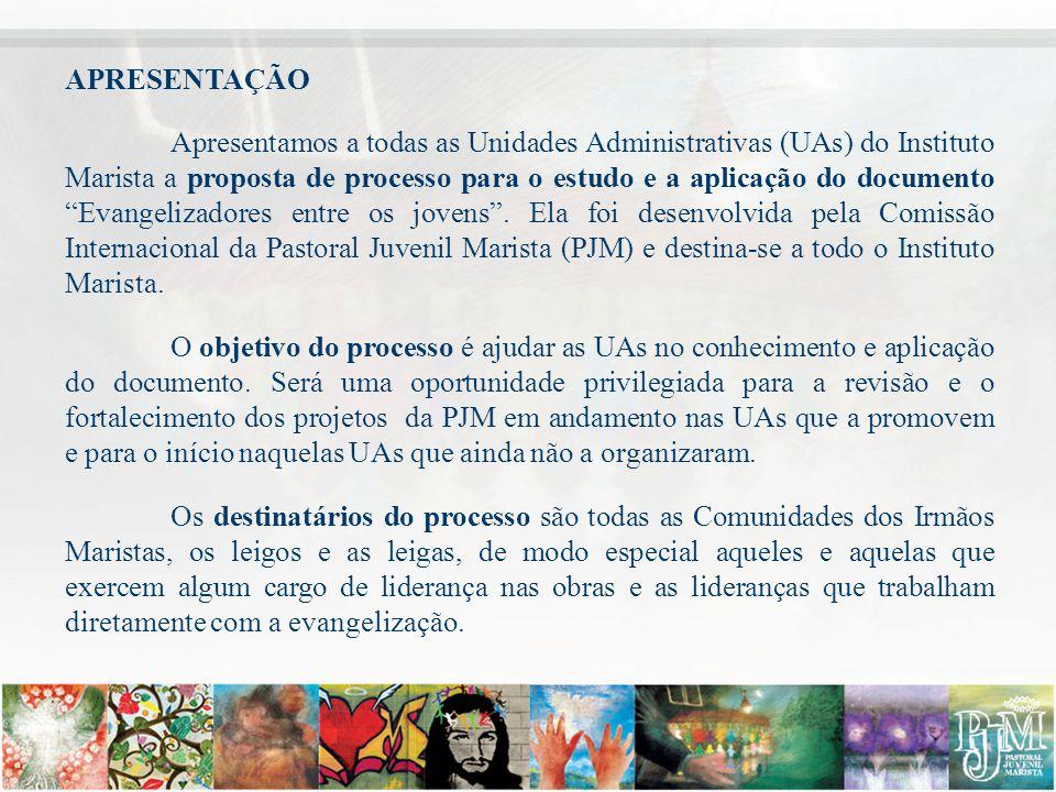 APRESENTAÇÃO Apresentamos a todas as Unidades Administrativas (UAs) do Instituto Marista a proposta de processo para o estudo e a aplicação do documen