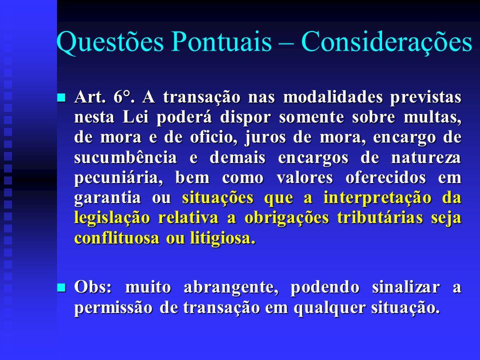 Questões Pontuais – Considerações Art. 6°.