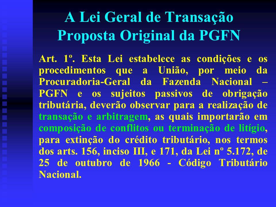 A Lei Geral de Transação Proposta Original da PGFN Art.