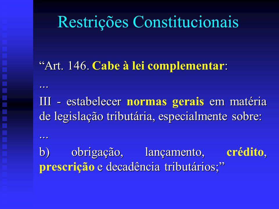 Restrições Constitucionais Art. 146. : Art. 146.