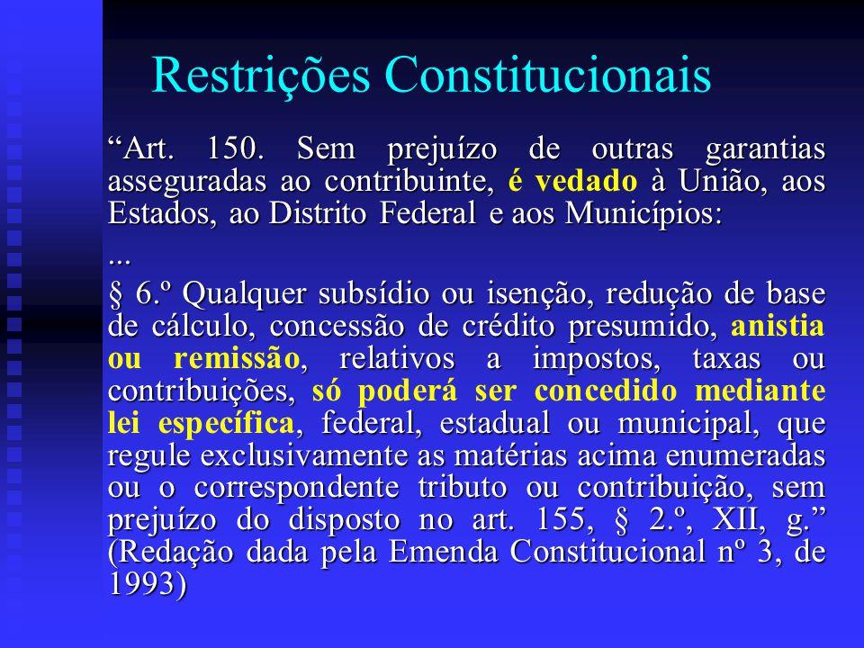 Restrições Constitucionais Art. 150.