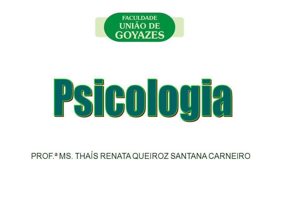 Psicologia = Psykhé (Alma) + Lógos (Estudo) Psicologia - Profissão - Disciplina Acadêmica - Ciência Psicologia - Ciência que estuda os processos mentais (sentimentos, pensamentos, razão) e o comportamento humano e animal.