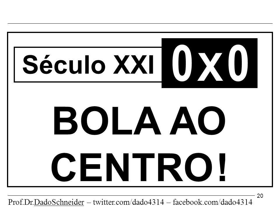 20 0 X 0 BOLA AO CENTRO .