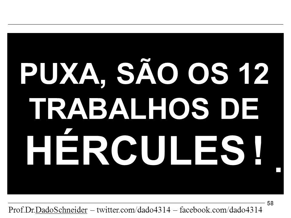 58 PUXA, SÃO OS 12 TRABALHOS DE HÉRCULES !.
