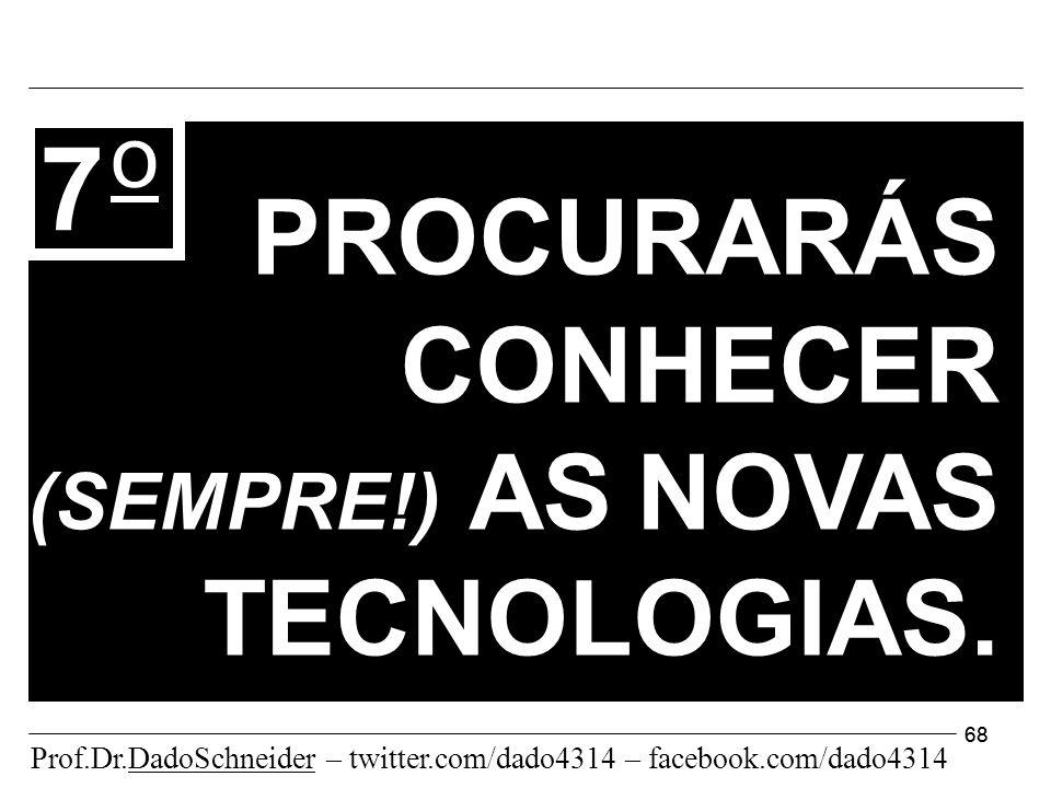68 7 o PROCURARÁS CONHECER (SEMPRE!) AS NOVAS TECNOLOGIAS.