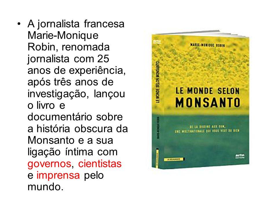 « Eu descobri, por exemplo que a regulamentação norte-americana sobre os transgénicos, publicada pela FDA em 1992, foi na verdade redigida por um ex- advogado da Monsanto, que acabou por ser recrutado como número dois da FDA.