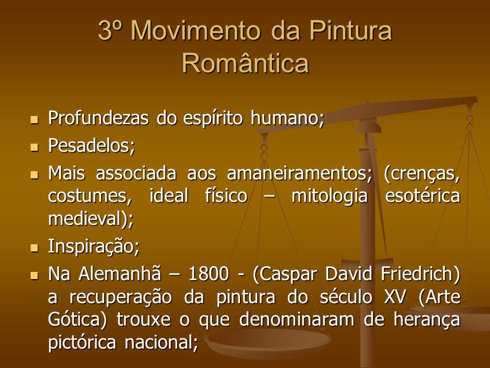 3º Movimento da Pintura Romântica Profundezas do espírito humano; Profundezas do espírito humano; Pesadelos; Pesadelos; Mais associada aos amaneiramen