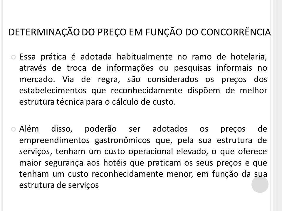 Essa prática é adotada habitualmente no ramo de hotelaria, através de troca de informações ou pesquisas informais no mercado. Via de regra, são consid