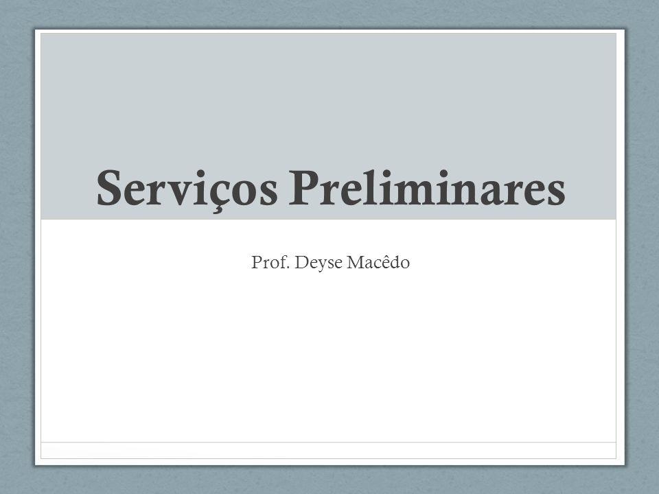 Serviços Preliminares Prof. Deyse Macêdo