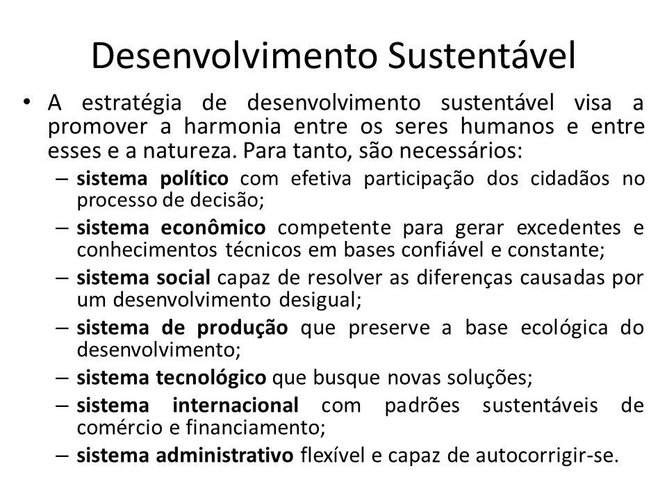 Desenvolvimento Sustentável A estratégia de desenvolvimento sustentável visa a promover a harmonia entre os seres humanos e entre esses e a natureza.