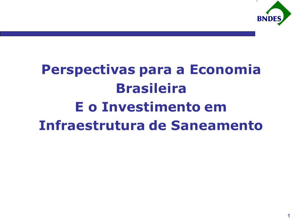 1 Perspectivas para a Economia Brasileira E o Investimento em Infraestrutura de Saneamento