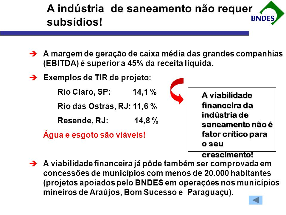 Investimentos em saneamento são fortes geradores de externalidades Meta do milênio: 14,4% até 2015 24,3