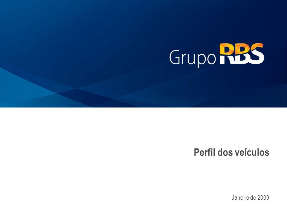   Perfil dos Veículos – Grupo RBS 2 Emissora líder no segmento de jornalismo e esportes com 68% de share.