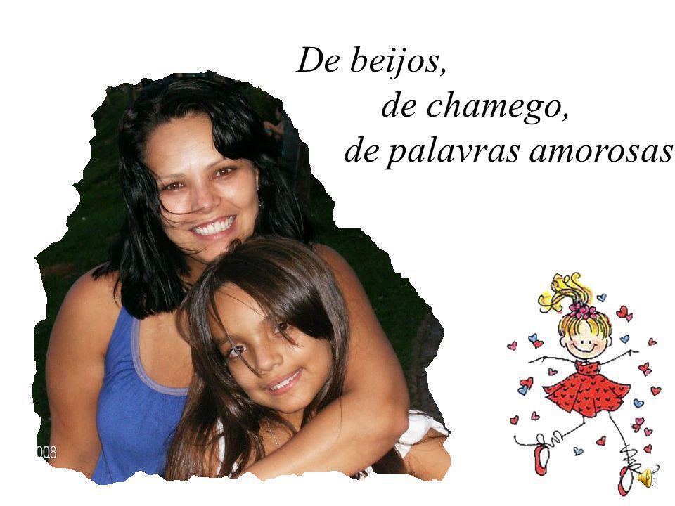 Mãe gosta mesmo é de... Carinho, de sorrisos, de abraços...