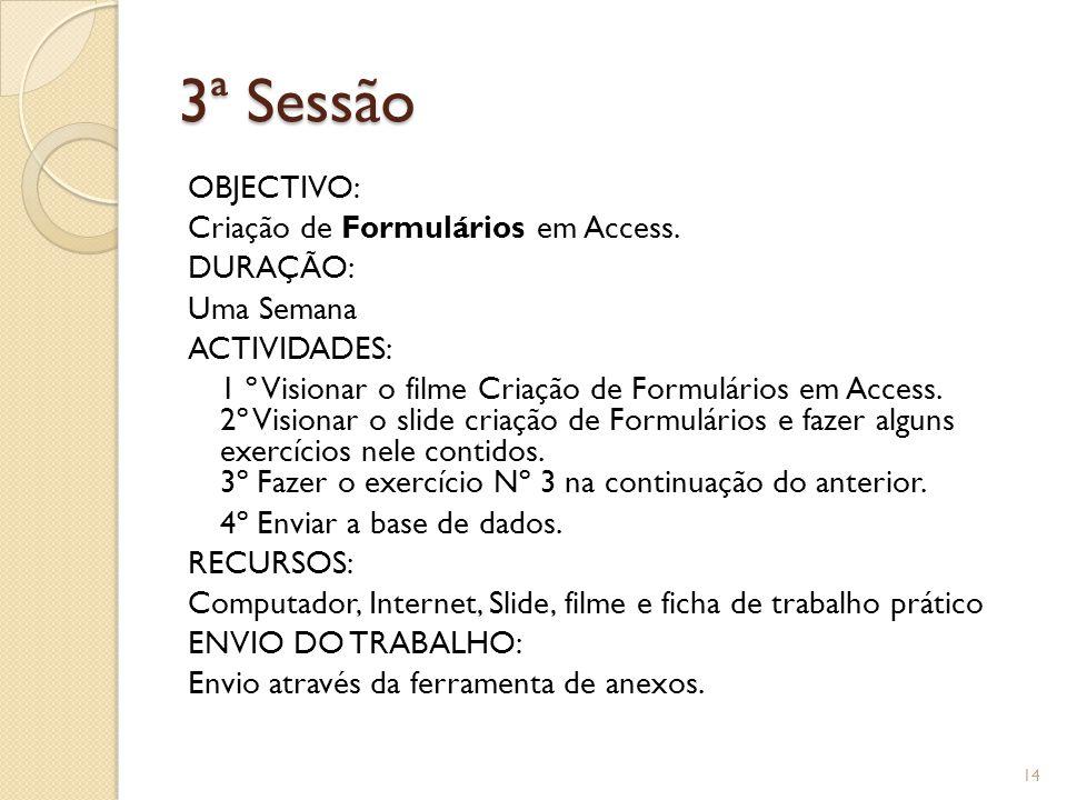 3ª Sessão OBJECTIVO: Criação de Formulários em Access.