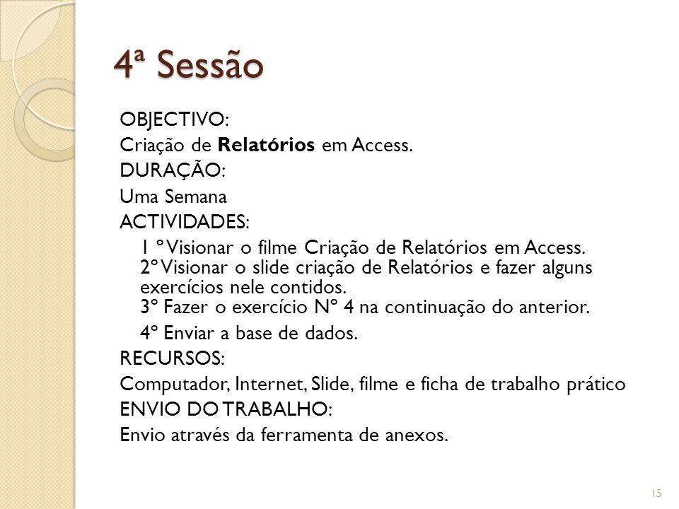 4ª Sessão OBJECTIVO: Criação de Relatórios em Access.