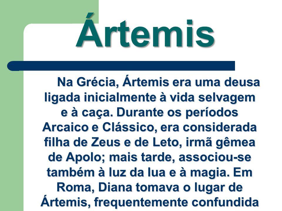 Ártemis Na Grécia, Ártemis era uma deusa ligada inicialmente à vida selvagem e à caça. Durante os períodos Arcaico e Clássico, era considerada filha d