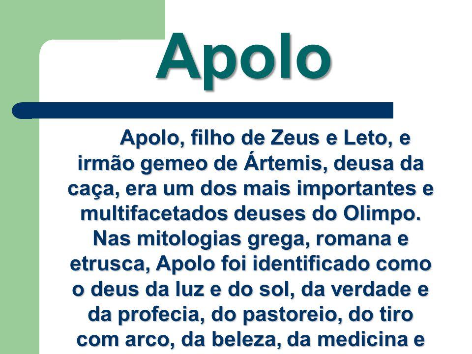 Apolo Apolo, filho de Zeus e Leto, e irmão gemeo de Ártemis, deusa da caça, era um dos mais importantes e multifacetados deuses do Olimpo. Nas mitolog