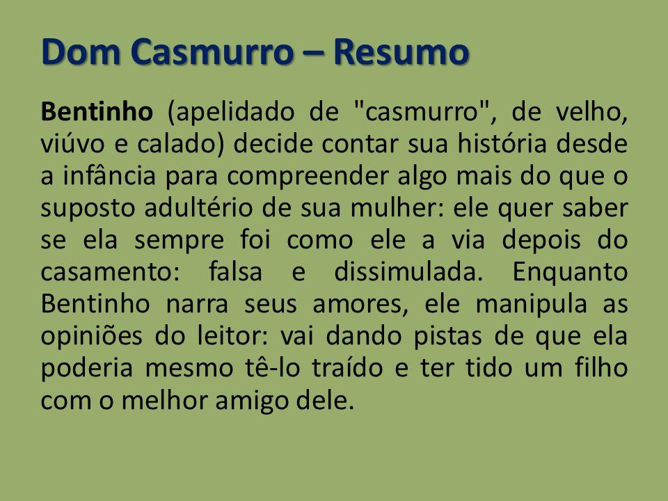 Dom Casmurro – Resumo Bentinho (apelidado de