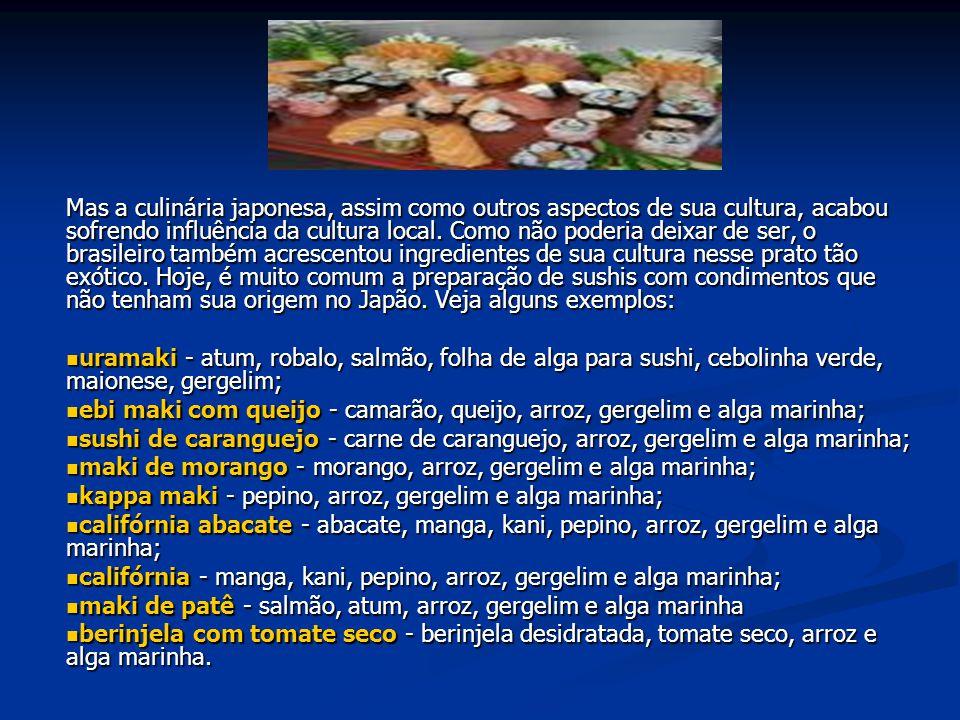 Mas a culinária japonesa, assim como outros aspectos de sua cultura, acabou sofrendo influência da cultura local.