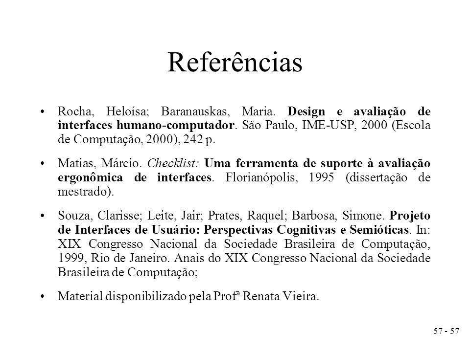 57 - 57 Rocha, Heloísa; Baranauskas, Maria.Design e avaliação de interfaces humano-computador.