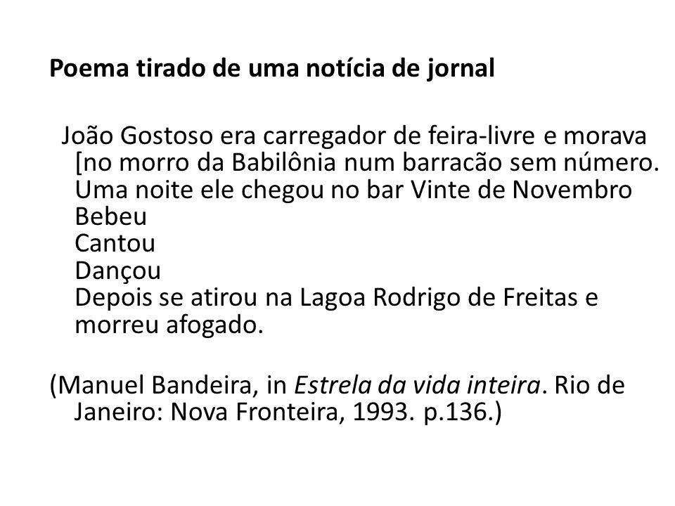 Poema tirado de uma notícia de jornal João Gostoso era carregador de feira-livre e morava [no morro da Babilônia num barracão sem número. Uma noite el