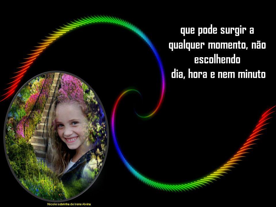 Alice sobrinha de Irene Alvina Sonhar acordado é fazer nascer dentro de nosso coração um desejo, um ideal, Não chore, Zezinho estou telefonando para o