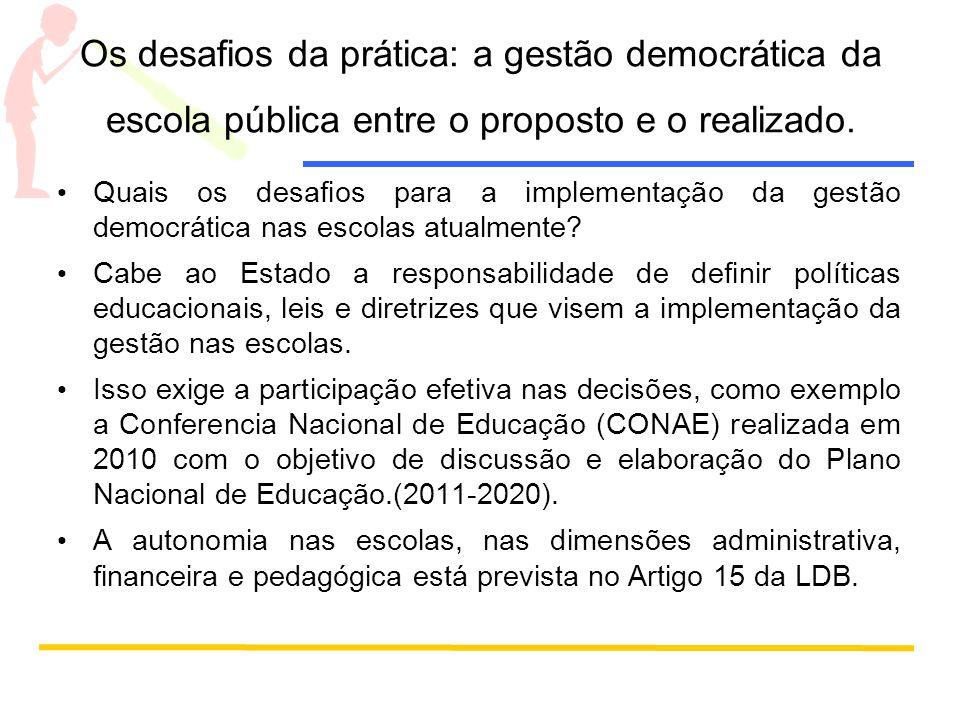 Os desafios da prática: a gestão democrática da escola pública entre o proposto e o realizado. Quais os desafios para a implementação da gestão democr
