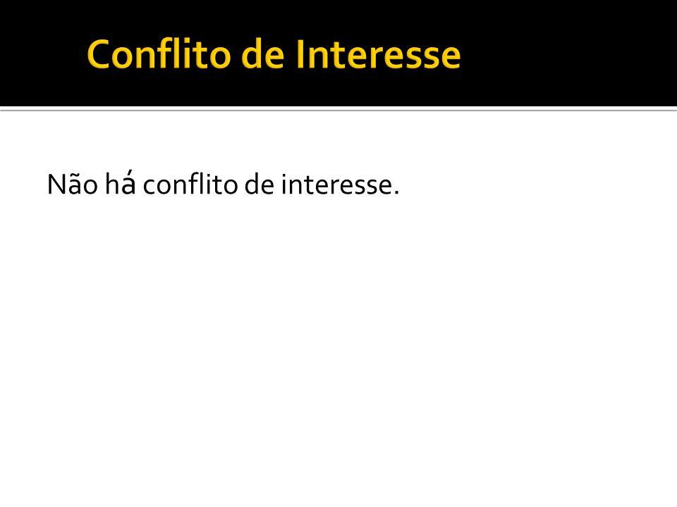 Não h á conflito de interesse.