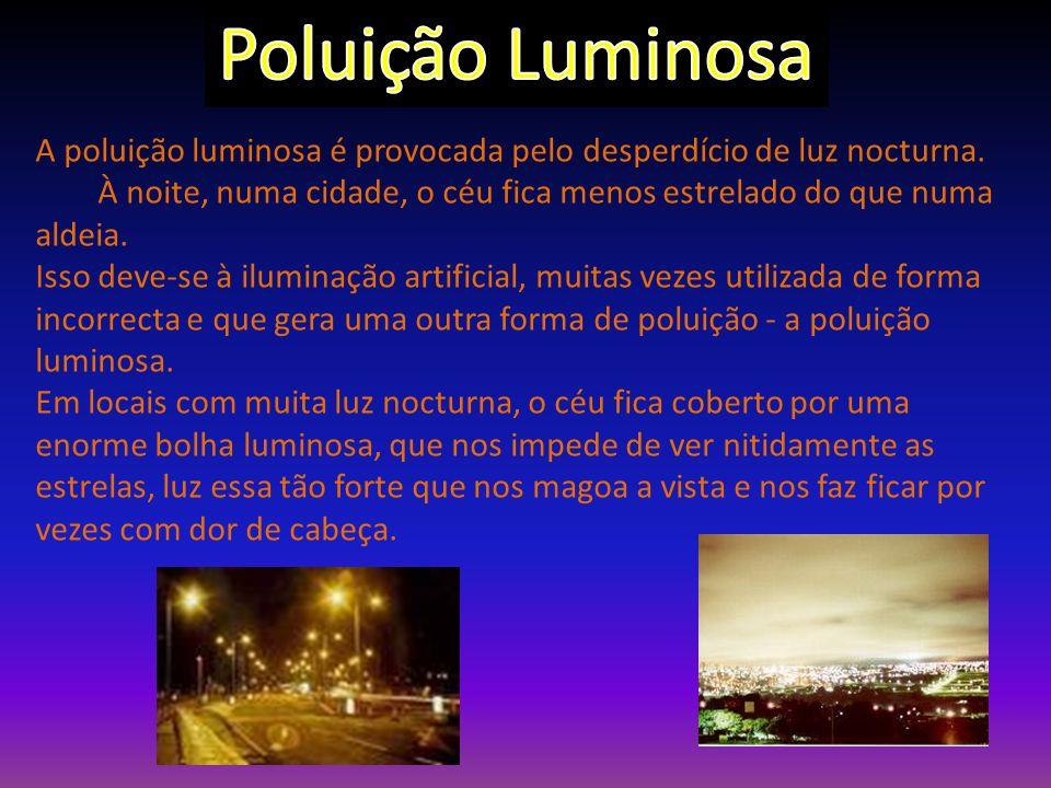 A poluição luminosa é provocada pelo desperdício de luz nocturna.