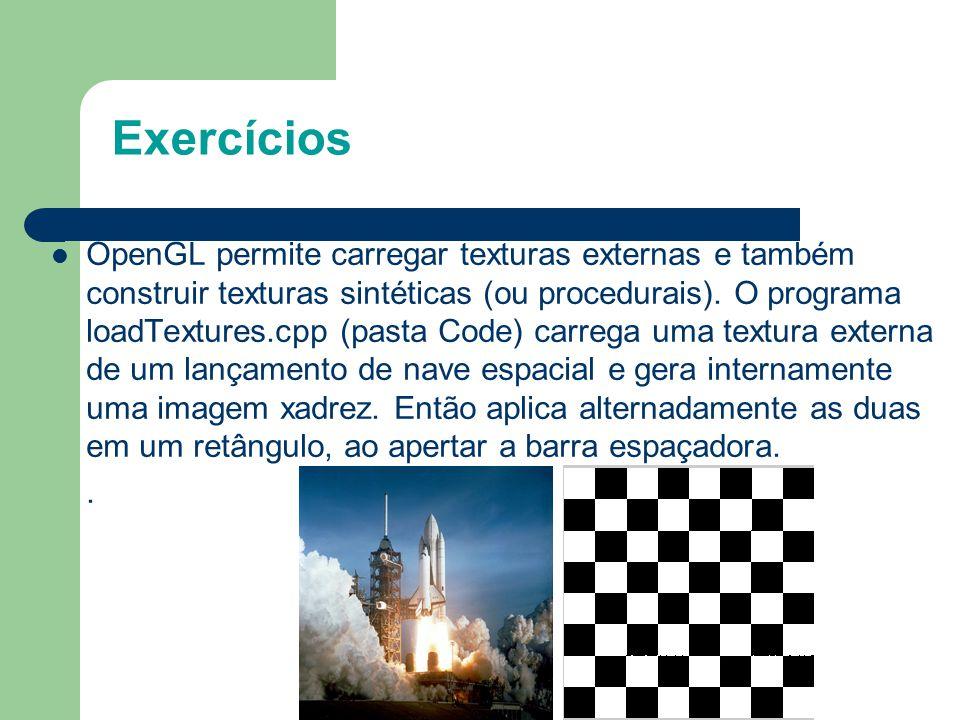 Exercícios OpenGL permite carregar texturas externas e também construir texturas sintéticas (ou procedurais). O programa loadTextures.cpp (pasta Code)