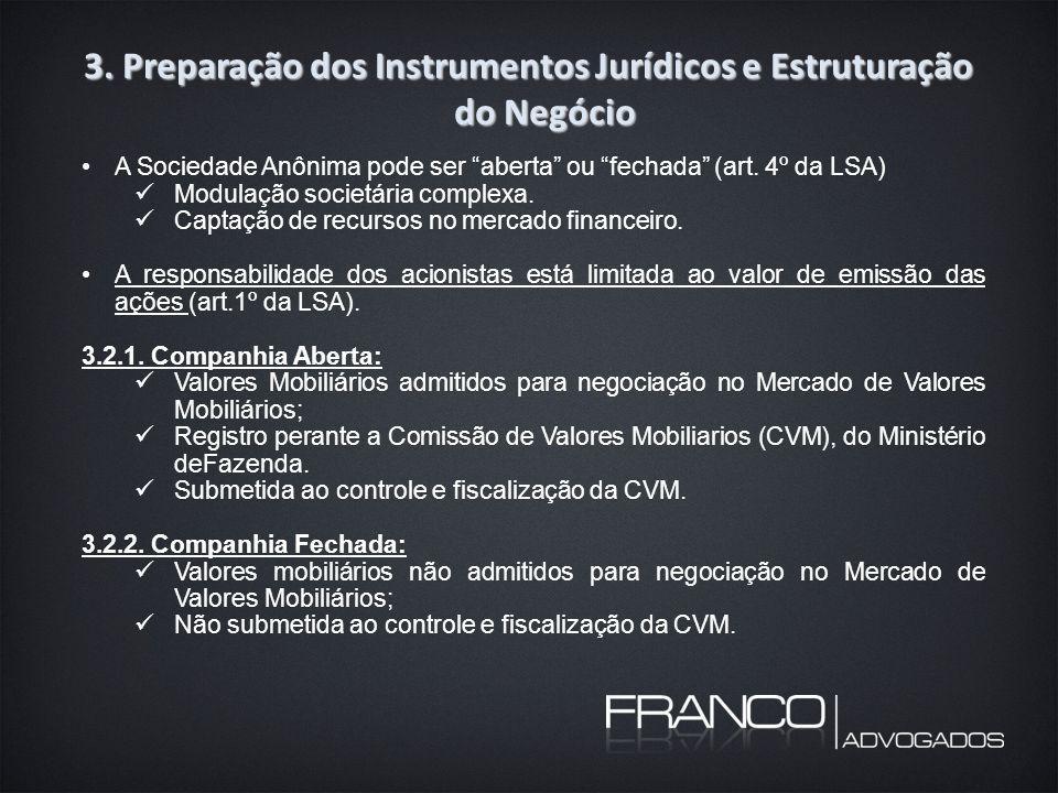 """3. Preparação dos Instrumentos Jurídicos e Estruturação do Negócio A Sociedade Anônima pode ser """"aberta"""" ou """"fechada"""" (art. 4º da LSA) Modulação socie"""