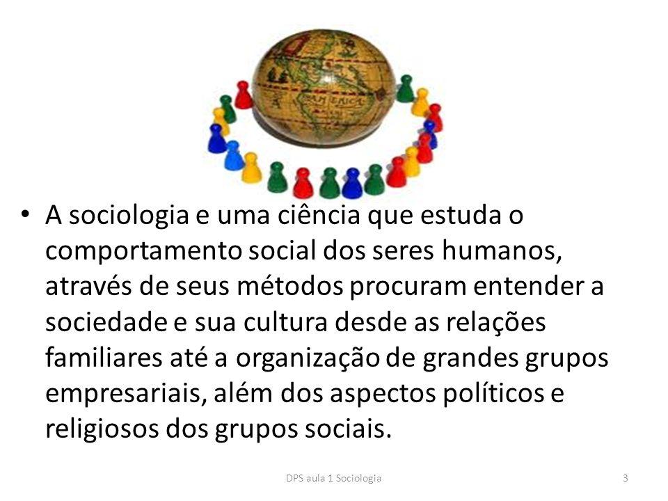 A sociologia e uma ciência que estuda o comportamento social dos seres humanos, através de seus métodos procuram entender a sociedade e sua cultura de