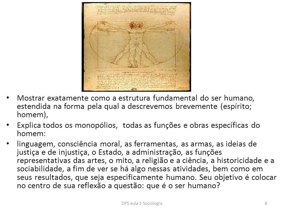 Mostrar exatamente como a estrutura fundamental do ser humano, estendida na forma pela qual a descrevemos brevemente (espírito; homem), Explica todos