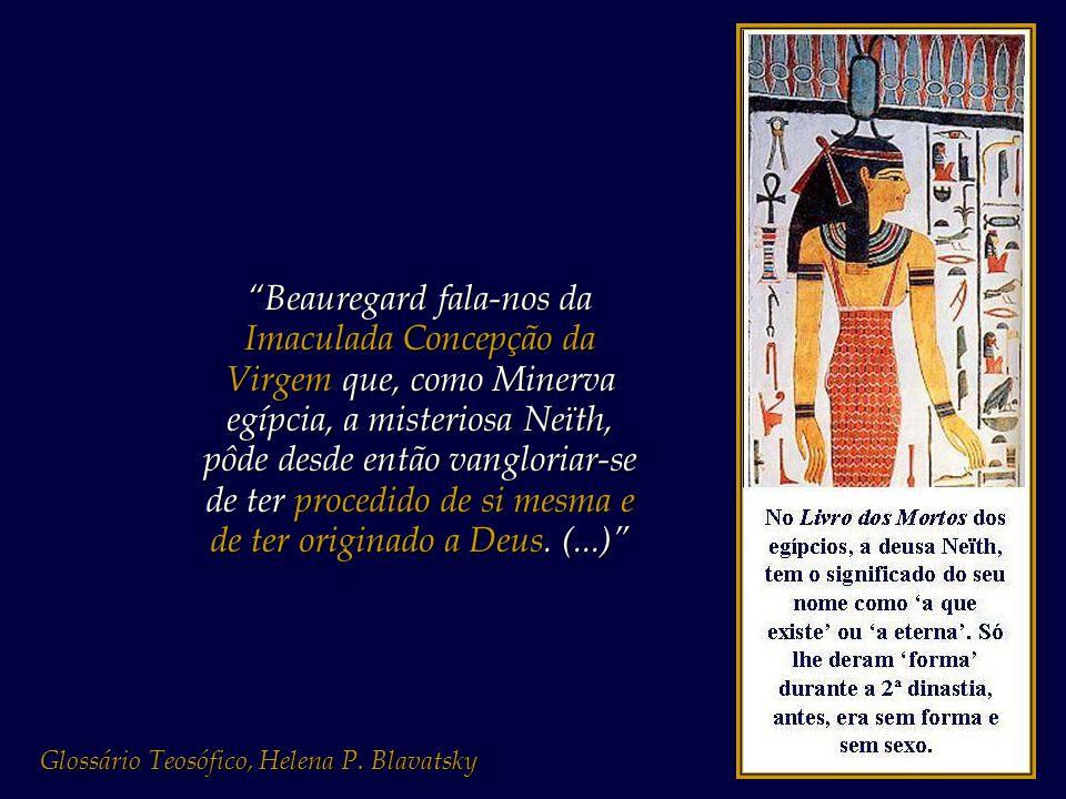 """""""Neïth ou Nout não é nada além do que a Grande Mãe, a Virgem Imaculada, ou Deus Feminino, de quem procederam todas as coisas', Neïth é o """"Pai-Mãe"""" das"""