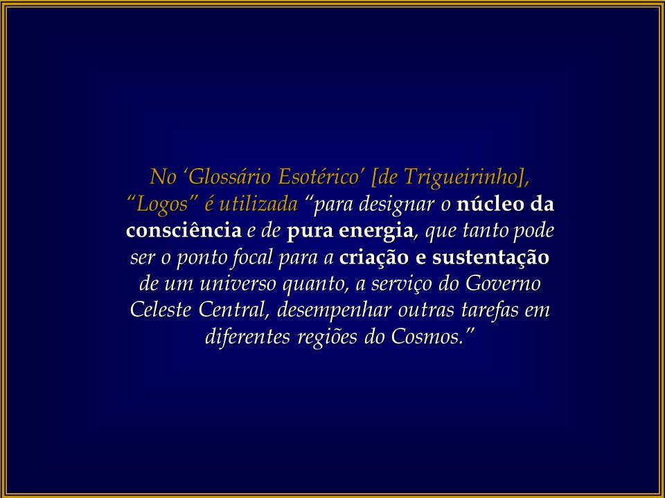 """O """"Verbo"""", do """"Logos"""" em grego, para os teólogos é 'causa', 'intenção', 'razão', etc.;"""