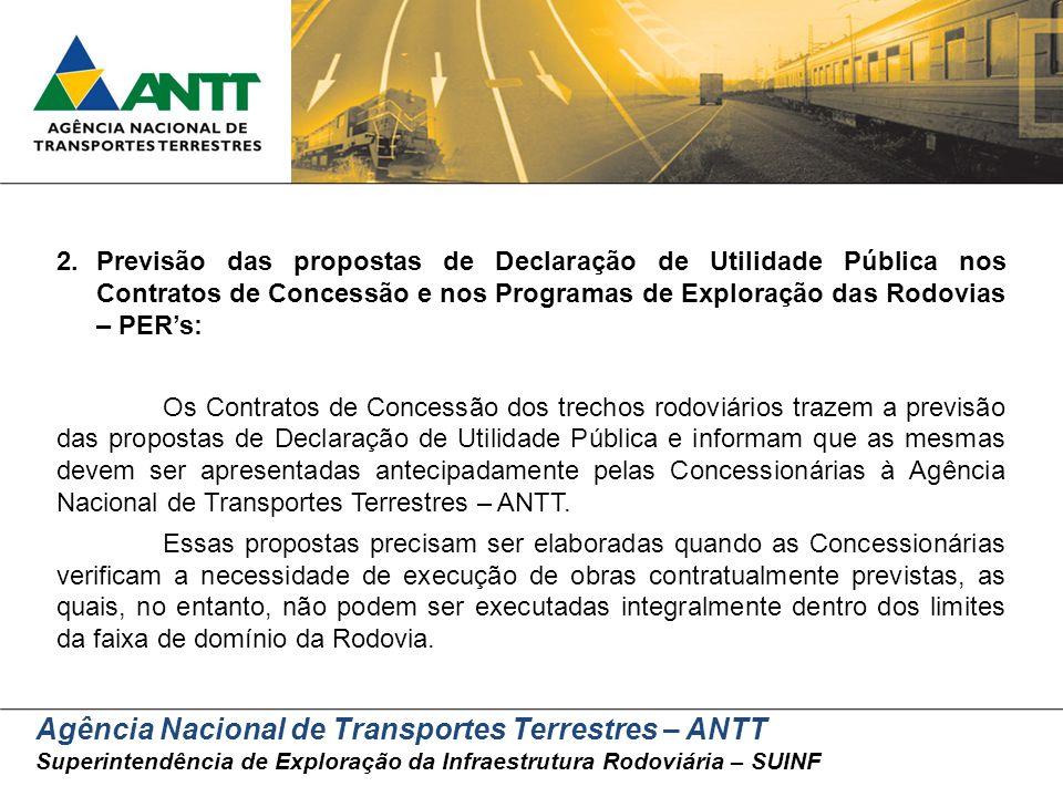 Agência Nacional de Transportes Terrestres – ANTT Superintendência de Exploração da Infraestrutura Rodoviária – SUINF 2.Previsão das propostas de Decl