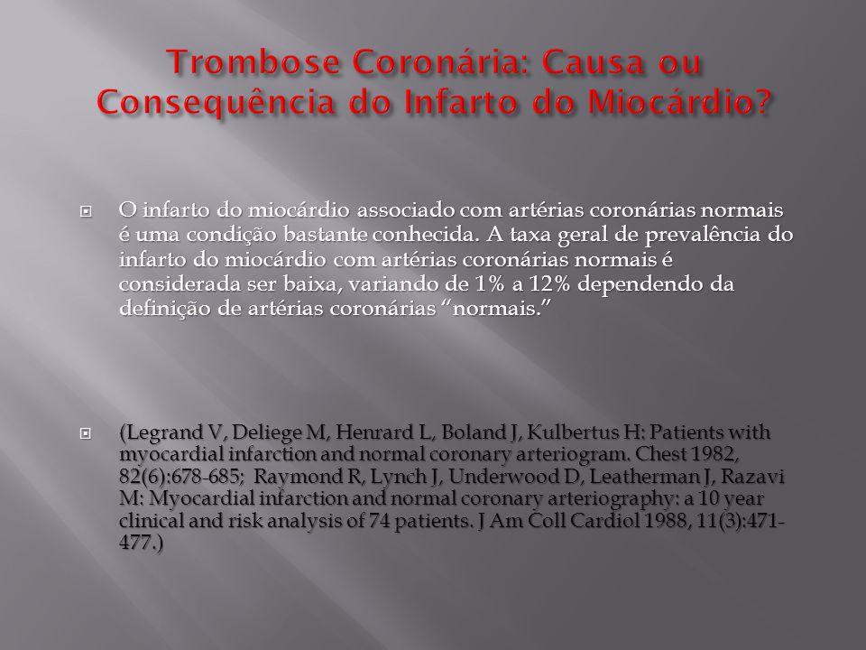  O infarto do miocárdio associado com artérias coronárias normais é uma condição bastante conhecida.