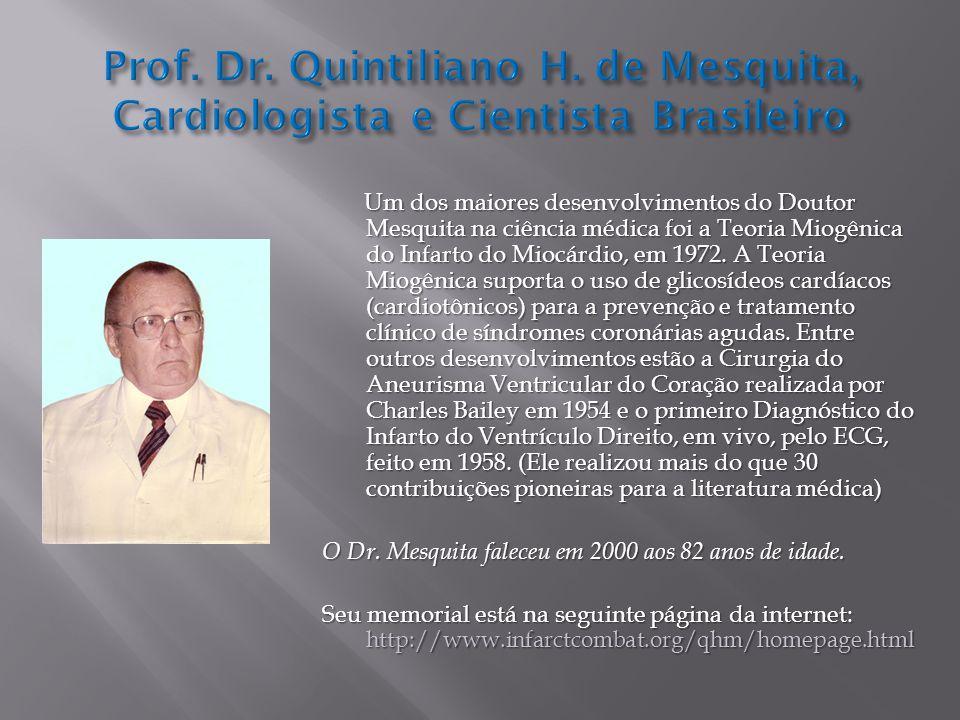 Um dos maiores desenvolvimentos do Doutor Mesquita na ciência médica foi a Teoria Miogênica do Infarto do Miocárdio, em 1972.