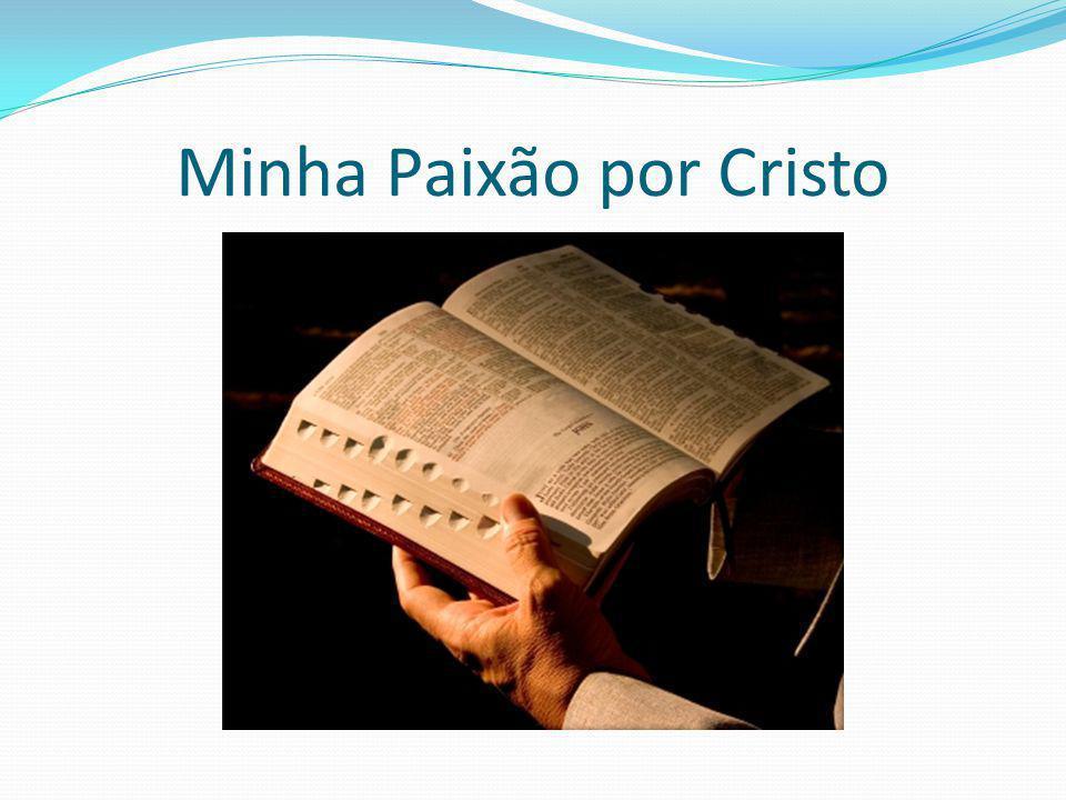 Minha Paixão por Cristo
