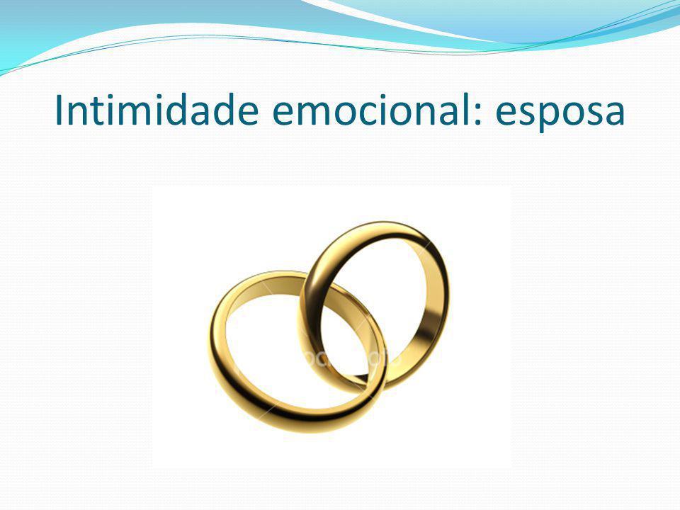 Intimidade emocional: esposa