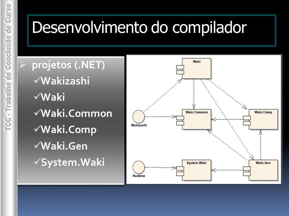 Desenvolvimento do compilador  requisitos  reportar erros  gerar código MSIL  gerar assembly.NET  ser implementado em C#