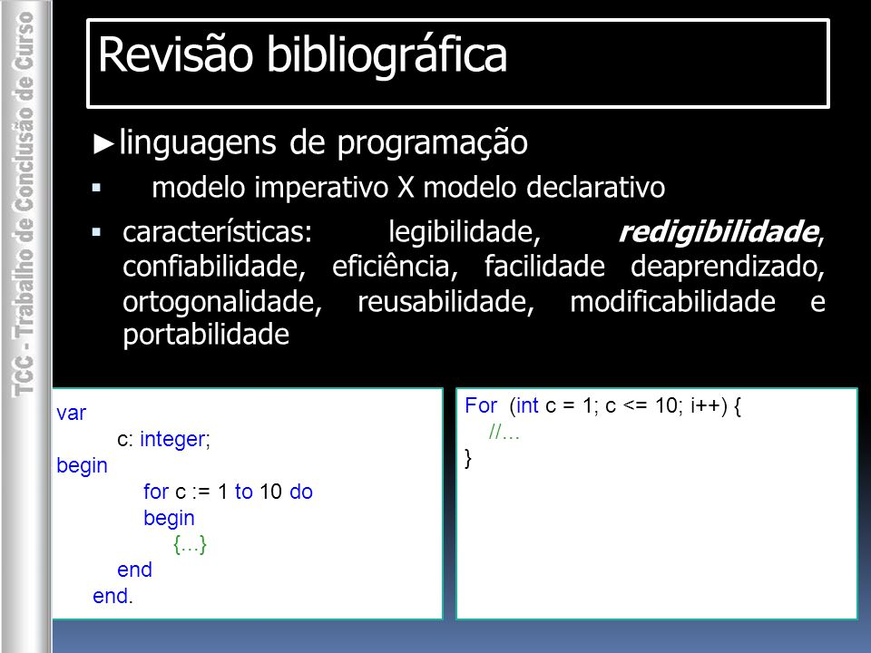 Revisão bibliográfica do { if (Something) { // Do something break; } } while(someCondition); //...