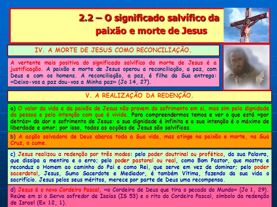 2.2 – O significado salvífico da paixão e morte de Jesus 2.2 – O significado salvífico da paixão e morte de Jesus IV.
