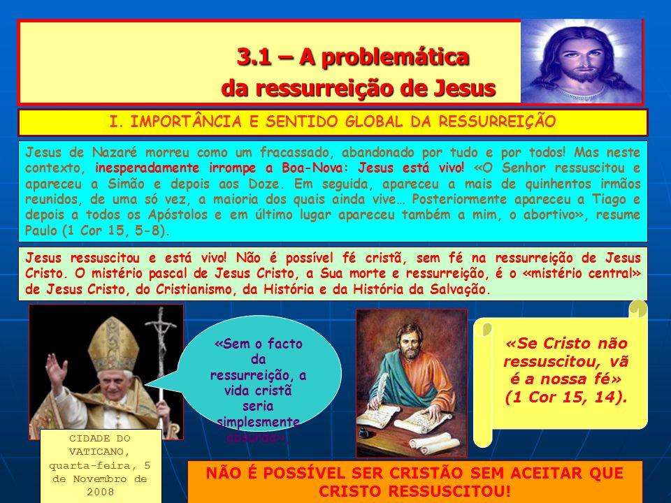3.1 – A problemática da ressurreição de Jesus 3.1 – A problemática da ressurreição de Jesus I.