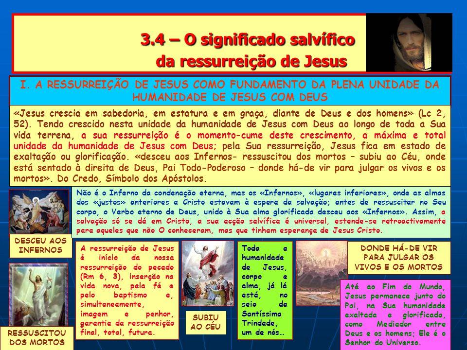3.4 – O significado salvífico da ressurreição de Jesus 3.4 – O significado salvífico da ressurreição de Jesus I.